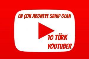 En Çok Aboneye Sahip Olan 10 Türk Youtuber (Nisan 2017)